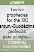 Twelve prophecies for the XXI century-Duodécimas profecías para el siglo XXI libro