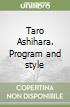 Taro Ashihara. Program and style libro