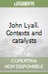 John Lyall. Contexts and catalysts libro