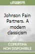 Johnson Fain Partners. A modern classicism libro