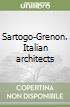 Sartogo-Grenon. Italian architects libro