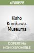 Kisho Kurokawa. Museums libro
