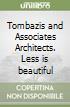 Tombazis and Associates Architects. Less is beautiful libro