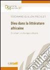 Dieu dans la litterature africaine libro