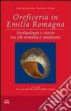 Oreficeria in Emilia Romagna. ARcheologia e storia tra età romana e medioevo libro