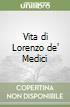 Vita di Lorenzo de' Medici libro