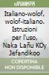 Italiano-wolof, wolof-italiano. Istruzioni per l'uso, Naka Lañu KOy Jefandikoo libro