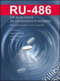 RU 486. Dall'aborto chimico alla contraccezione di emergenza libro