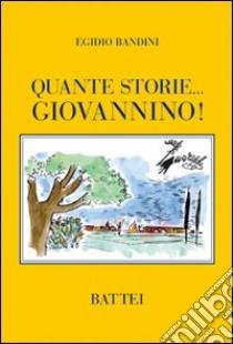 Quante storie... Giovannino! libro di Bandini Egidio