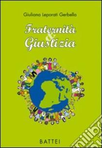 Fraternità & giustizia libro di Leporati Gerbella Giuliana