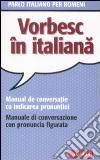 Parlo italiano per romeni libro