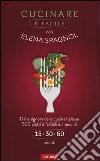 Cucinare è facile con Elena Spagnol libro