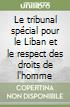 Le tribunal spécial pour le Liban et le respect des droits de l'homme libro