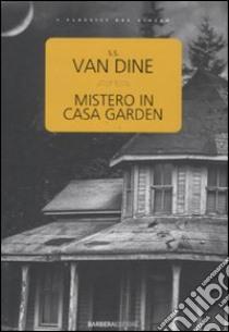 Mistero in casa Garden libro di Van Dine S. S.