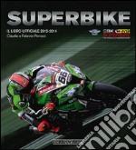 Superbike 2013-2014. Il libro ufficiale libro
