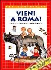 Vieni a Roma! libro