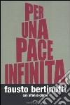 Per una pace infinita libro
