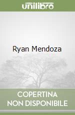 Ryan Mendoza libro di Fiz Alberto