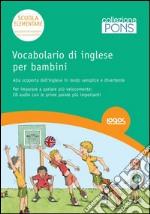 Vocabolario di inglese per bambini. Ediz. bilingue. Con CD Audio