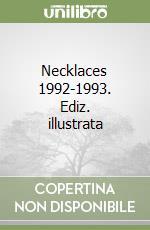 Necklaces 1992-1993. Ediz. illustrata libro di Ruhs Kris
