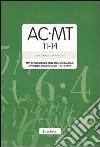 AC-MT 11-14. Test di valutazione delle abilità di calcolo e problem solving dagli 11 ai 14 anni. Con protocolli libro