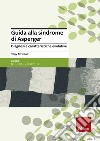 Guida alla sindrome di Asperger. Diagnosi e caratteristiche evolutive libro