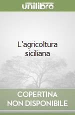 L'agricoltura siciliana libro di Giglio Flavio