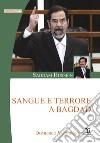 Saddam Hussein. Sangue e terrore a Bagdad libro