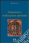 Iniziazione e realizzazione spirituale libro