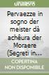Pervaezze in sogno der meister dà achêura der Moraere (Segreti in sogno del maestro di scuola di Molare) libro