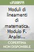 Moduli di lineamenti di matematica. Modulo F. Analisi infinitesimale (seconda parte). Per il triennio degli Ist. tecnici industriali libro