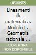 Lineamenti di matematica. Modulo L. Geometria razionale: seconda parte. Per i Licei libro