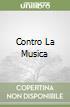 CONTRO LA MUSICA libro