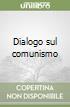 Dialogo sul comunismo libro