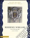 Residenze nobiliari. Ediz. illustrata. Vol. 1: Italia settentrionale libro