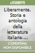 Liberamente. Storia e antologia della letteratura italiana. Per le Scuole superiori. Con DVD-ROM. Con espansione online libro
