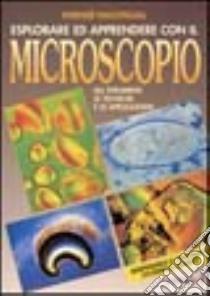 Esplorare ed apprendere con il microscopio. libro di Nachtigall Werner