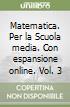 Matematica. Per la Scuola media. Con espansione online libro