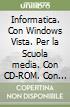 Informatica. Con Windows Vista. Per la Scuola media. Con CD-ROM. Con espansione online libro
