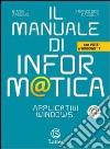 Il manuale di informatica. Applicativi Windows. Per le Scuole superiori. Con CD-ROM. Con espansione online libro