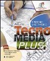 Tecnomedia plus. Settore produzione. Tavole illustrate-Disegno-Mi preparo e DVD. Per la Scuola media. Con CD. Con e-book. Con espansione online libro