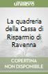 La quadreria della Cassa di Risparmio di Ravenna libro