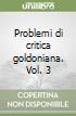Problemi di critica goldoniana. Vol. 3 libro