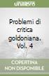 Problemi di critica goldoniana. Vol. 4 libro