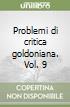 Problemi di critica goldoniana. Vol. 9 libro