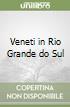 Veneti in Rio Grande do Sul libro