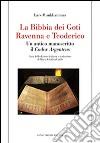 La Bibbia dei Goti, Ravenna e Tedorico. Un antico manoscritto il «Codex Argenteus» libro