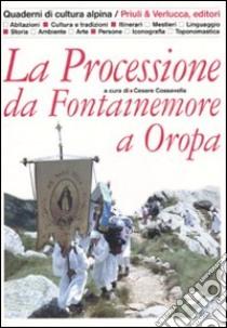 La Processione da Fontainemore a Oropa libro di Cossavella C. (cur.)