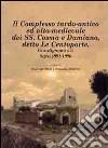 Il complesso tardo-antico ed alto-medievale dei SS. Cosma e Damiano, detto le Centoporte, Giurdignano (LE) scavi (1993-1996) libro