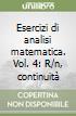 Esercizi di analisi matematica. Vol. 4: R/n, continuità libro